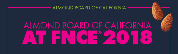 Almond Board of California at FNCE 2018 | Almond Board of California | October 2018