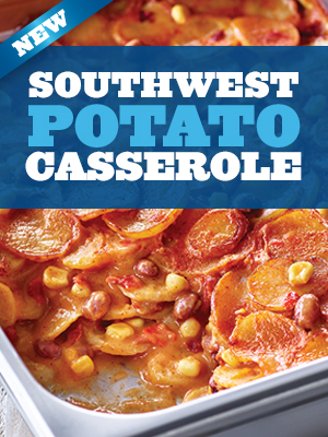 NEW! Southwest Potato Casserole