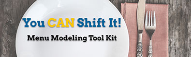 You CAN Shift It! Menu Modeling Tool Kit