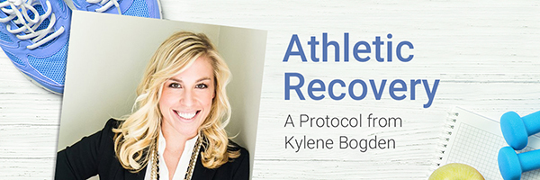 Athletic Recovery - A Protocol from Kylene Bogden, RDN