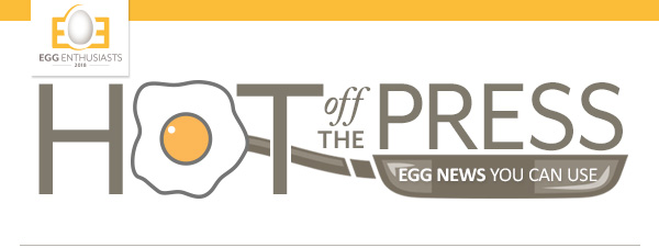 Egg Nutrition Center | HOT off the PRESS | Egg News You Can Use