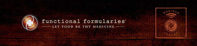 Functional Formularies | Let Food Be Thy Medicine | Webinar Series
