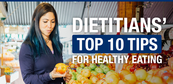 Dietitians' Top 10 Tips for Healthy Eating
