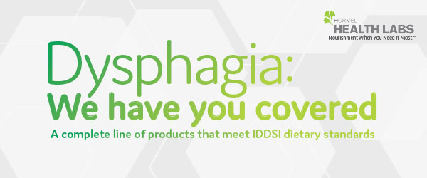Hormel Health Labs | Dysphasia: We have you covered. A complete line of products that meet IDDSI dietary standards.