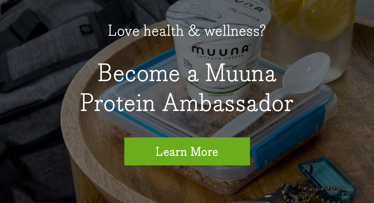 Love Health & Wellness? Become a Muuna Protein Ambassador - Learn More >>