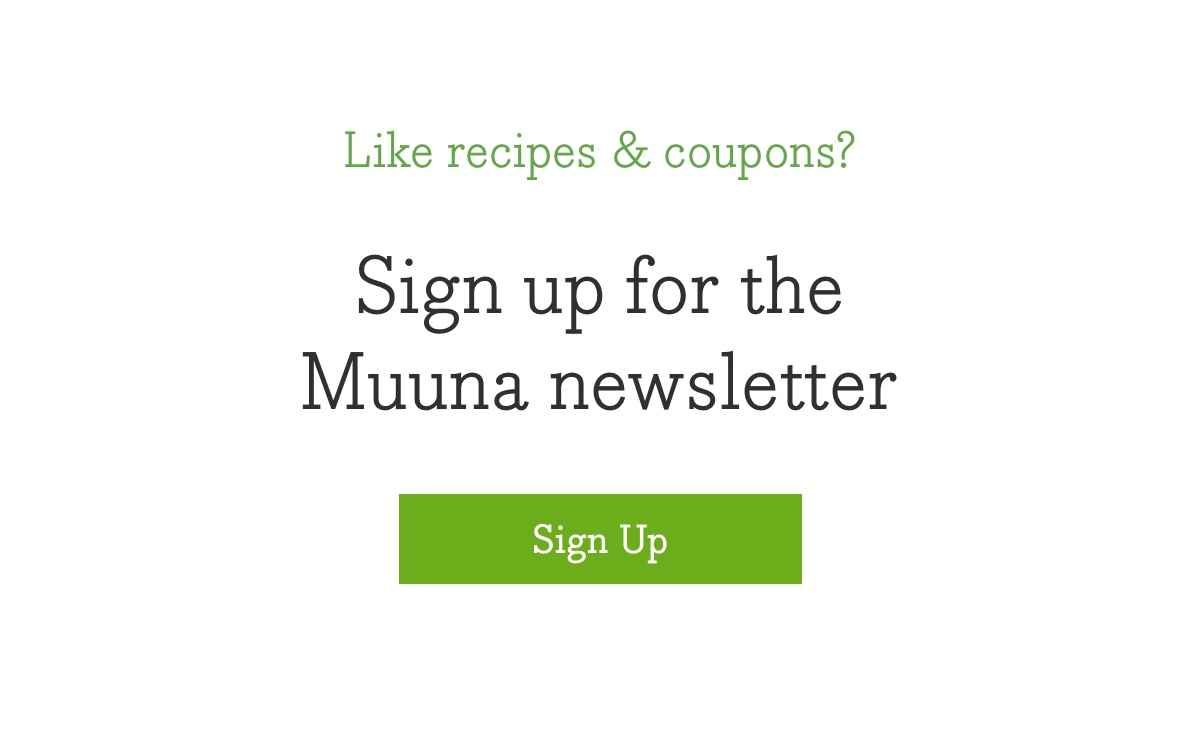 Like Recipes & Coupons? Sign up for the Muuna newsletter - Sign Up >>