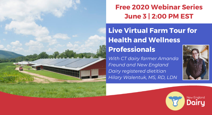 Free 2020 Webinar Series | June 3 | 2:00 PM EST | Live Virtual Farm Tour for Health and Wellness Professionals | With CT dairy farmer Amanda Freund and New England Dairy registered dietitian Hilary Walentuk, MS, RD, LDN