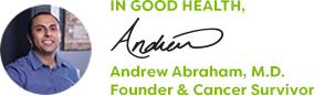 In Good Health, Andrew Abraham, M.D. Founder & Cancer Survivor
