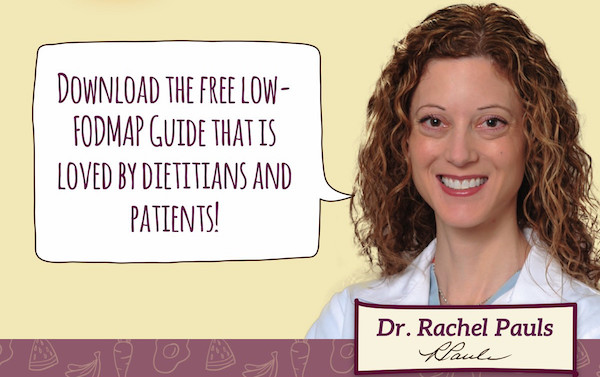 Download the free low-FODMAP guide that is loved by dietitians and patients! - Dr. Rachel Pauls