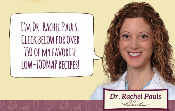 I'm Dr. Rachel Pauls. Click below for over 150 of my faovrite low-FODMAP recipes!