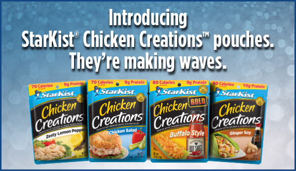 Introducing StarKist® Chicken Creations™ pouches. They're making waves.